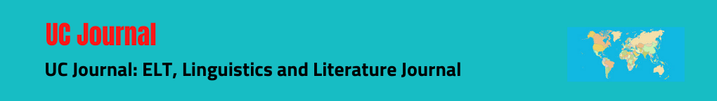UC Journal: ELT, Linguistics and Literature Journal