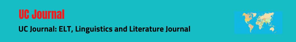 UC Journal: ELT, Linguistics and Literature Journal